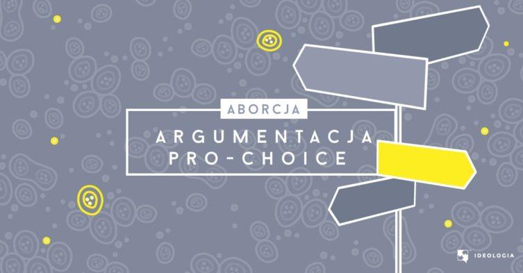 Argumentacja pro-choice, za prawem wyboru w sprawie aborcji