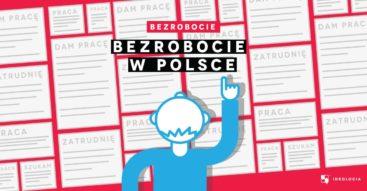 Bezrobocie w Polsce. Sprawdzamy kim tak naprawdę jest bezrobotny i jaka jest faktyczna stopa bezrobocia w Polsce
