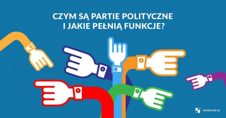 Co to jest partia polityczna i jakie pełni funkcje?