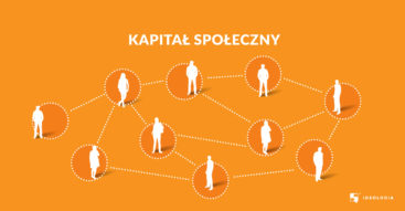 Kapitał społeczny – rozwój poprzez budowanie relacji i zaufania