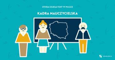 Polska kadra nauczycielska. Zmagania z niewydolnym systemem edukacji