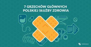 7 grzechów głównych polskiej służby zdrowia